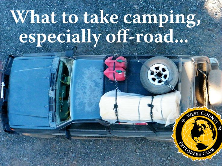 What to take camping / overlanding. Our camp list from the West County Explorers Club. The complete checklist.