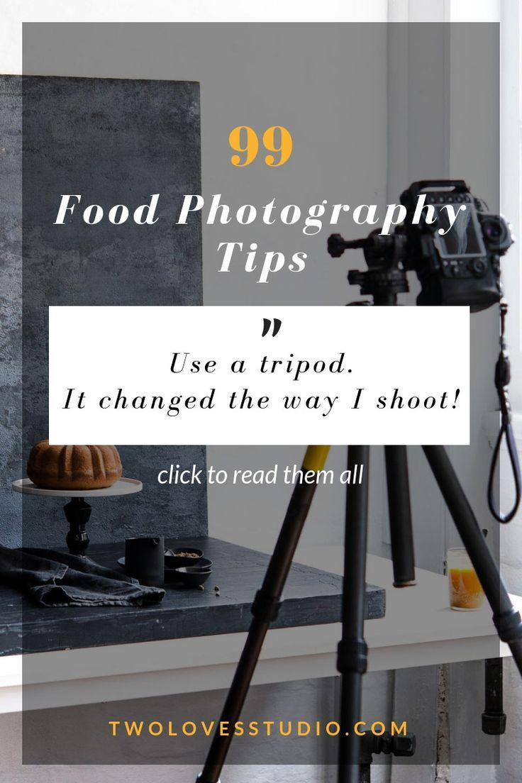 99 Food Photography Tips From Photographers Thatll Blow Your Mind