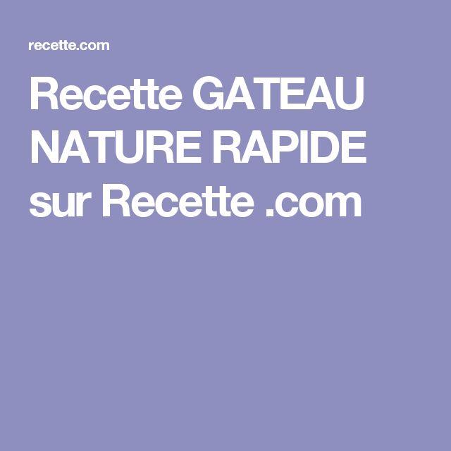 Recette GATEAU NATURE RAPIDE sur Recette .com