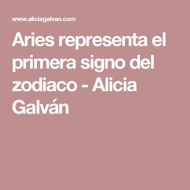 Aries representa el primera signo del zodiaco - Alicia Galván