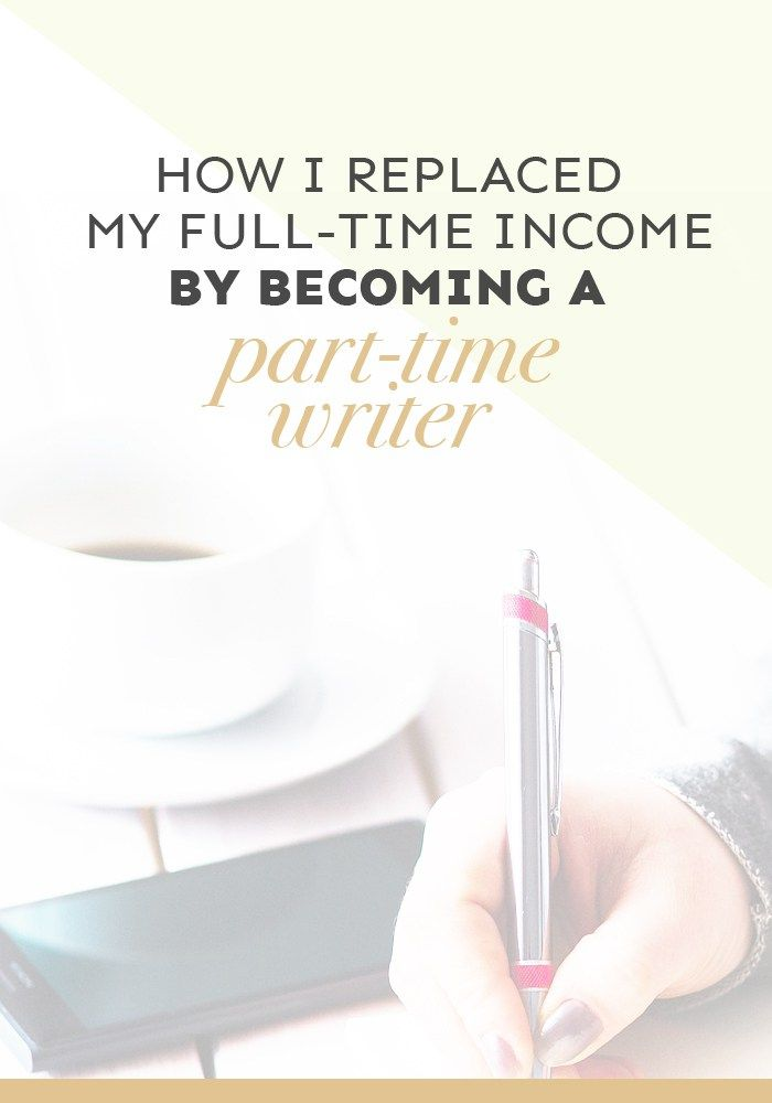 how do you become a part-time writer? Hustle hard and find a groove that suits you! Find out how one person replaced their full-time income with part-time work as a writer.