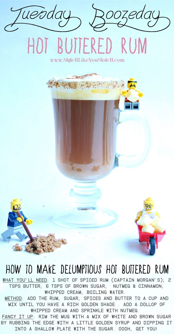 Hot Buttered Rum recipe. Cold weather cocktails. Winter warmer cocktail ideas. Lego cocktail recipes.  Style It Like You Stole It. www.StyleItLikeYouStoleIt.com