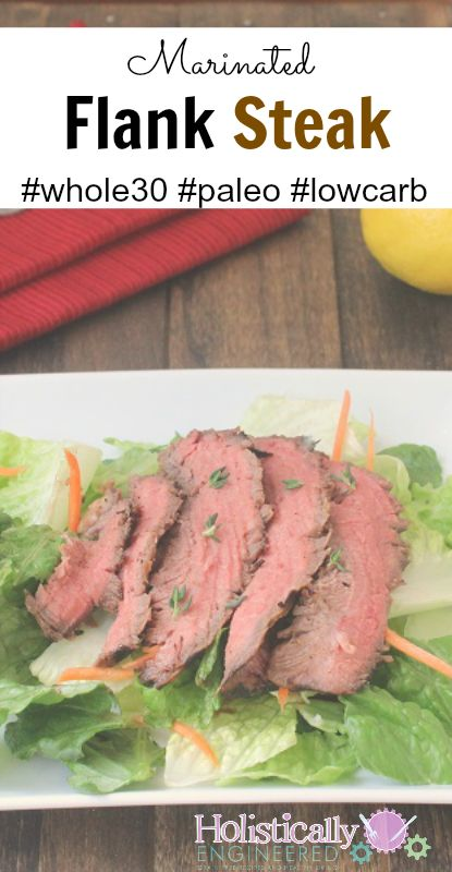 Marinated Flank Steak #whole30 #paleo #lowcarb