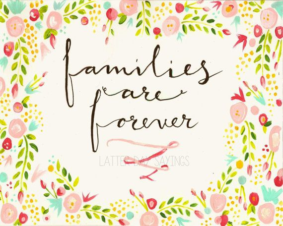 Families Are Forever Print by LatterDaySayings on Etsy