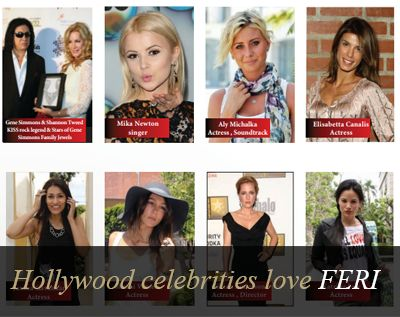 Hollywood celebrities and other celebrities from around the world love FERI!