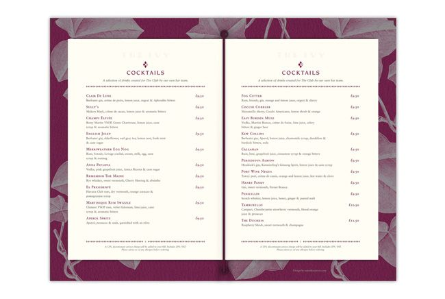 The Ivy London Contributed by Chris Edmunds of Manchester-based United Creatives. The new font to typeset the menus is Sabon which harks back to the 16th century. Sabon in its current form was designed by Jan Tschichold and we chose it partly for its beautiful numbers and the want to soften the presence of the prices. We also took inspiration from the coloured diamond stained glass blind embossing and debossing these into the leather hardback cover.