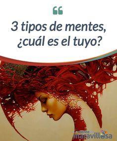 3 tipos de mentes, ¿cuál es el tuyo? Hay tres tipos de #mentes, según algunos estudiosos como Walter Riso: las rígidas, las #líquidas y las #flexibles. Todos tenemos un poco de cada una #Psicología