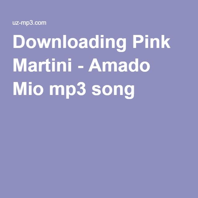 Downloading Pink Martini - Amado Mio mp3 song