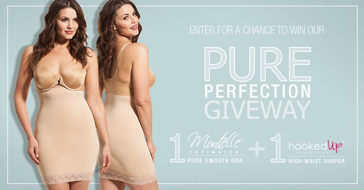 GIVEAWAY!  Win one of three Pure Perfection sets: the HookedUp Shaper of your choice and the Montelle PureSmooth back-smoothing bra.    TO ENTER: 1) Like Montelle Intimates and HookedUp Shapewear on Facebook 2) Tell us when you'd wear the Pure Perfection look with hashtag #pureperfection  2) Share if your heart desires &#X1f60d  3 prizes are available to be won.  Winners will be selected on April 18.  Good luck!