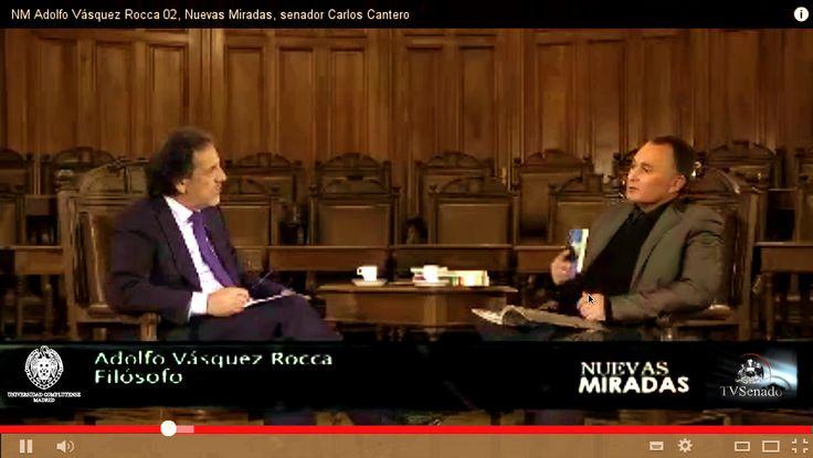 Entrevista a Adolfo Vásquez Rocca en  Nuevas Miradas, TV Senado - senador Carlos Cantero.   ENTREVISTA al Dr #Adolfo Vásquez Rocca - Doctor en #Filosofía Contemporánea En Nuevas Miradas TV Senado http://youtu.be/Ee1GdX6JZpc  vía @youtube
