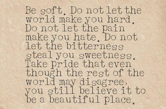 <3: Remember This, Life, Besoft, Quotes, Be Soft, Kurtvonnegut, Beautiful Places, Kurt Vonnegut, The World