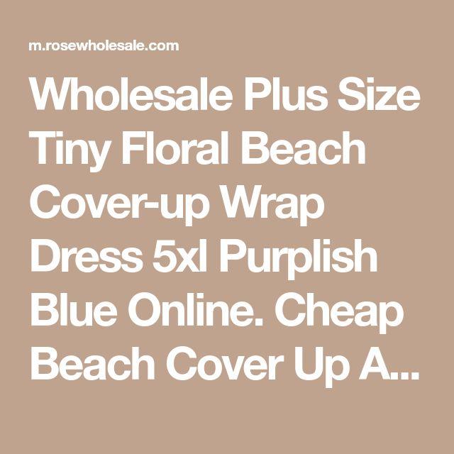 Wholesale Plus Size Tiny Floral Beach Cover-up Wrap Dress 5xl Purplish Blue Online. Cheap Beach Cover Up And Plus Size Sheath Dress With Sleeves on Rosewholesale.com