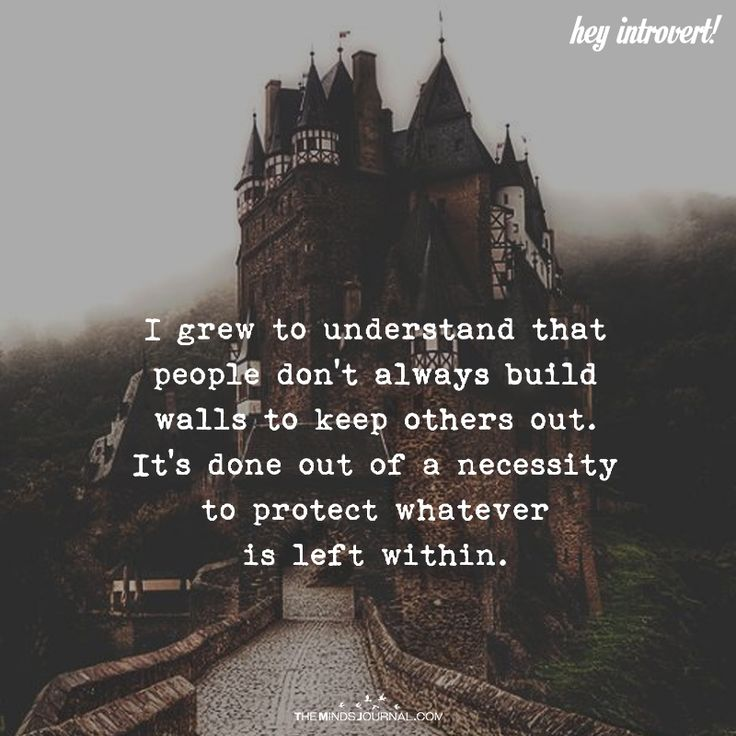 I Grew To Understand That People Don't Always Build Walls To Keep Others Out - https://themindsjournal.com/grew-understand-people-dont-always-build-walls-keep-others/