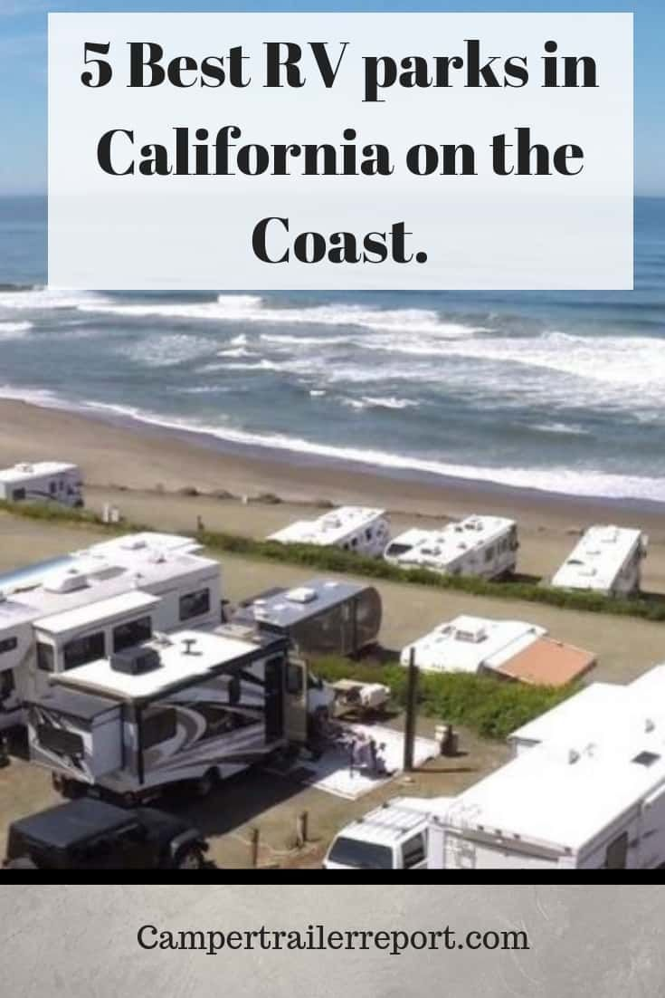 5 Best Rv Parks In California On The Coast Best Rv Parks California Beach Camping California Camping