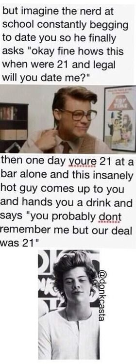 I better find Harry freaking Styles on my 21st birthday next year...