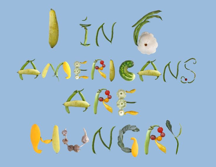 """""""1 of 6 Americans are hungry"""" - source food tank,  letters from Food Font, layout done with BeFunky"""