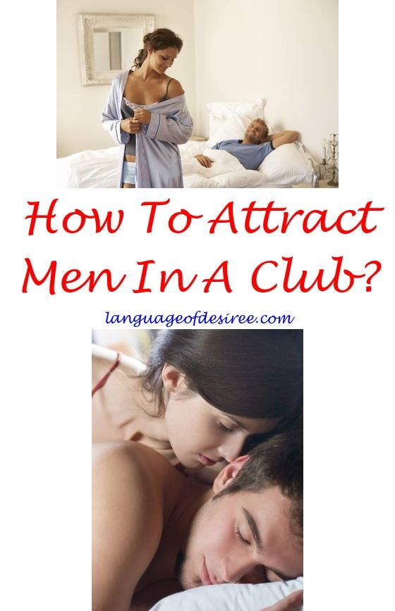 How to make men attracted to you