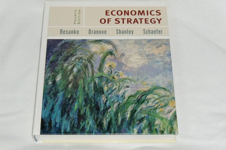 Economics Of Strategy  Besanko Dranove Shanley Schaefer    Wiley