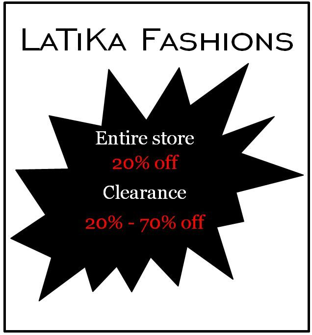 Whole store is 20% off and the clearance racks are 20% - 70% off!  LaTiKa Fashions Westmount Shopping Centre  London, Ontario  www.latikafashions.ca