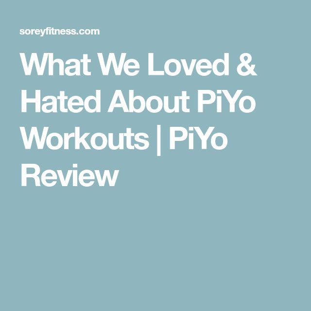 What We Loved & Hated About PiYo Workouts   PiYo Review