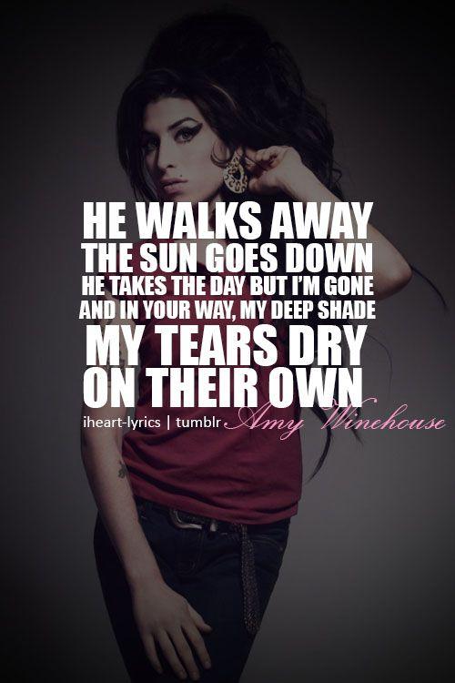 Tears dry on their own | Amy Winehouse | Pinterest