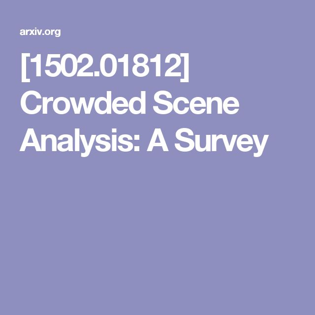 [1502.01812] Crowded Scene Analysis: A Survey
