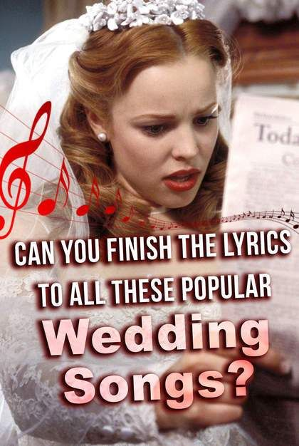 Quiz Can You Finish The Lyrics To All These Popular Wedding Songs