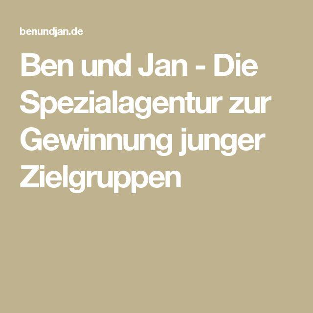 Ben und Jan - Die Spezialagentur zur Gewinnung junger Zielgruppen