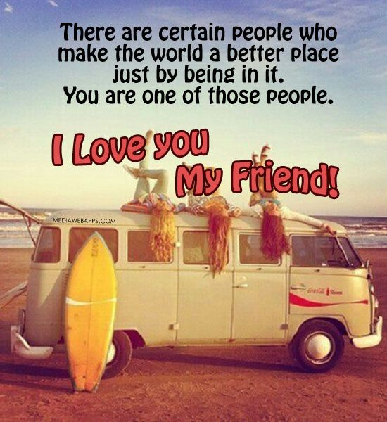 I Love You My Friend Quotes: I Love You My Friend Quotes Best Friends Friendship Quotes