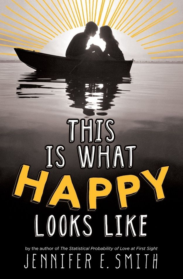 This Is What Happy Looks Like , Jennifer E. Smith. This is such a sweet story...I didn't want it to end! Beautiful writing :)