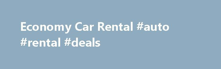 Economy Car Rental #auto #rental #deals http://remmont.com/economy-car-rental-auto-rental-deals/  #economic car rental # Economy Car Rental. Johannesburg, Pretoria, Cape Town, Durban. PLEASE NOTE POLICY: As the person renting the vehicle you MUST have YOUR credit card and YOUR drivers license with you in order to collect or receive the vehicle you have booked. This policy is for insurances purposes and is stipulated by all car rental companies. You will not be able to take the vehicle unless…