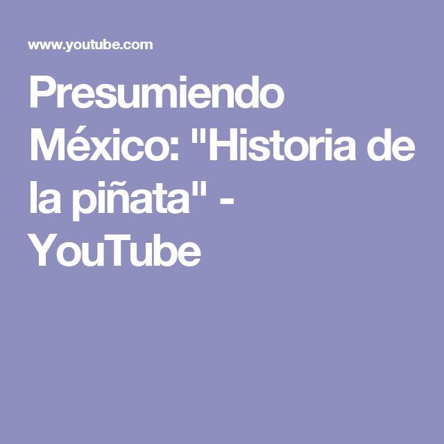"""Presumiendo México: """"Historia de la piñata"""" - YouTube"""