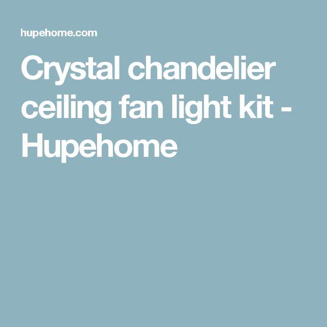 Crystal chandelier ceiling fan light kit - Hupehome