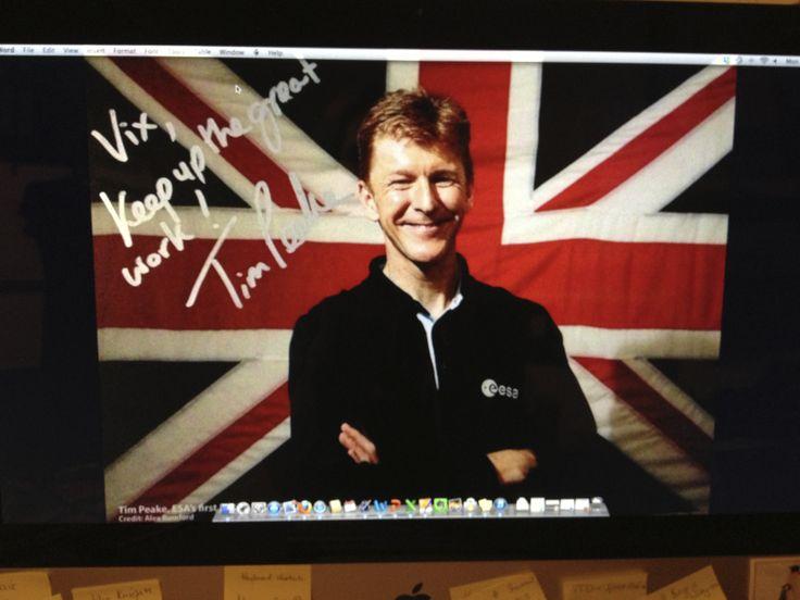 Signed Photo of British ESA Astronaut, Tim Peake. It always spurs me on when I am feeling demotivated!