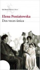Dos veces única, de Elena Poniatowska. Dos veces única   Planeta de Libros