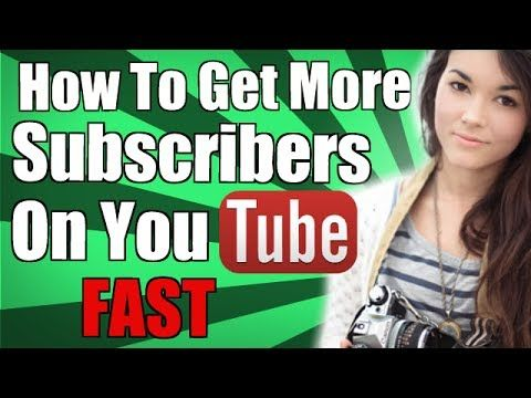 How To Get More Subscribers On YouTube Fast