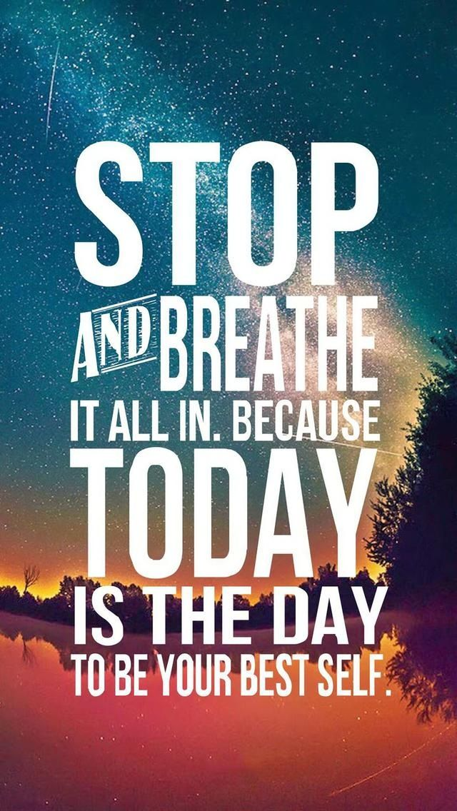 Stop and Breathe it all in. Tap to see more Inspiring & Wonderful Quotes iPhone Wallpapers! Motivational quotes about life, stuggles, challenges, being the best of yourself. - @mobile9