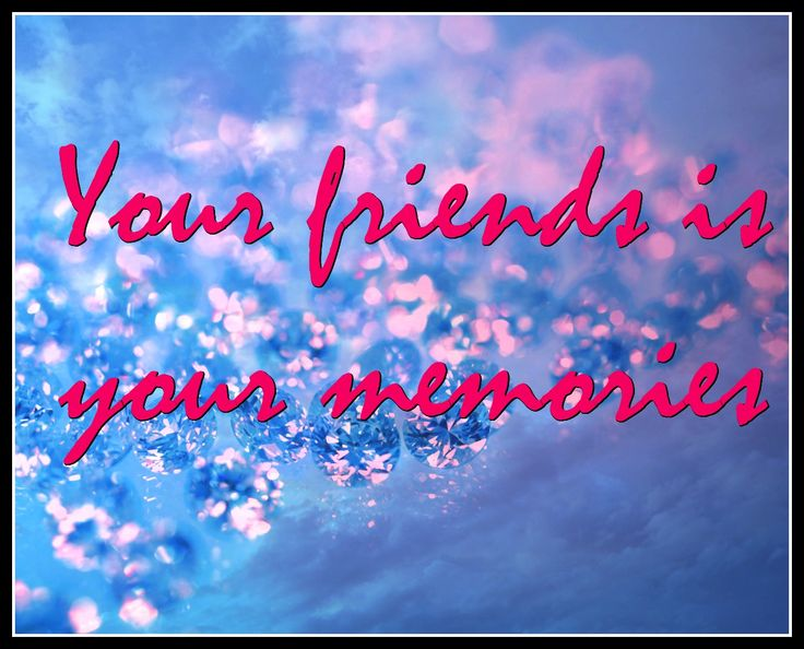 #friends #memories