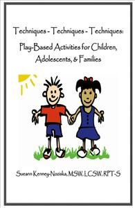 """Techniques-Techniques-Techniques"" is a collection of creative, play-based activities for clinical practice with children, adolescents, and families."