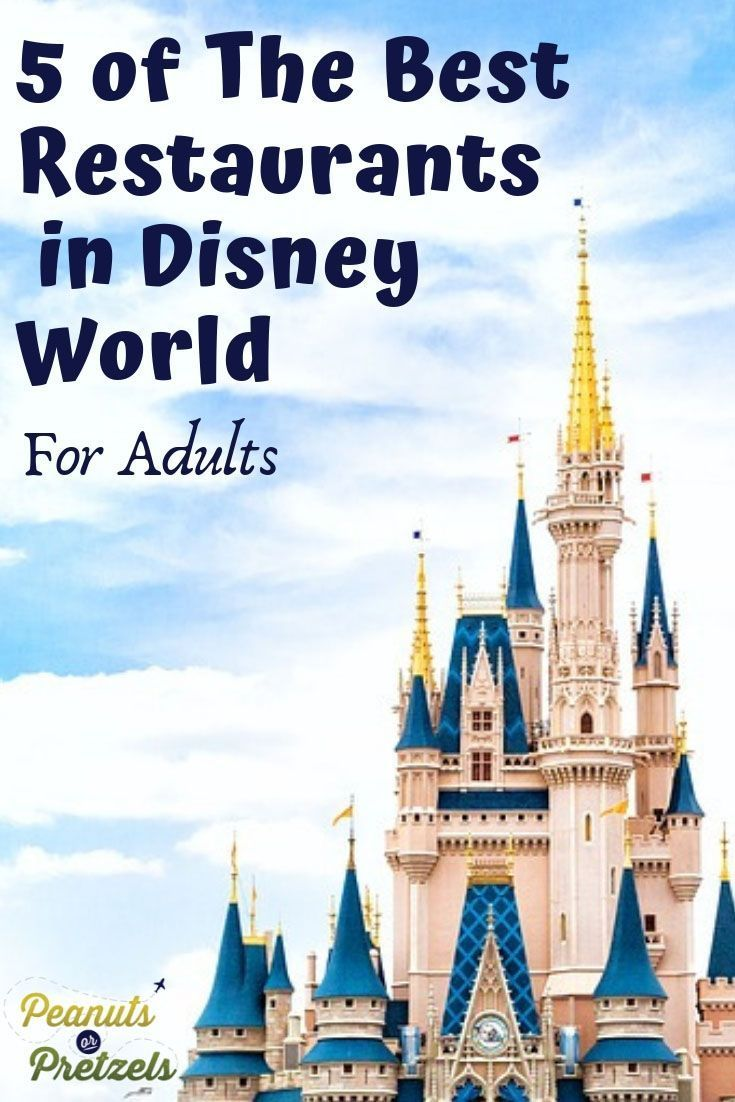 5 Of The Best Restaurants In Disney World For Adults Disney World Disney World Restaurants Best Disney World Restaurants