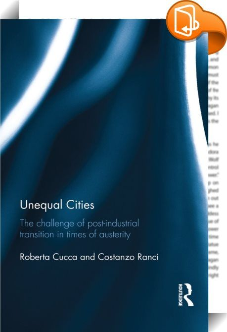 Unequal Cities    ::  <P>This seminal edited collection examines the impact of austerity and economic crisis on European cities. Whilst on the one hand the struggle for competitiveness has induced many European cities to invest in economic performance and attractiveness, on the other, national expenditure cuts and dominant neo-liberal paradigms have led many to retrench public intervention aimed at preserving social protection and inclusion. The impact of these transformations on socia...