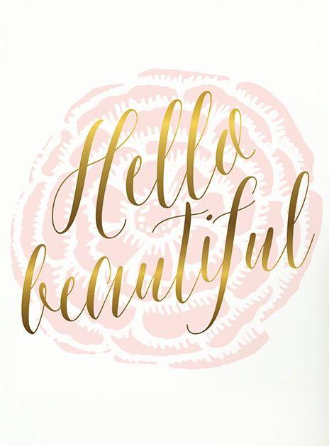 Hello beautiful.