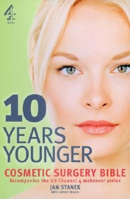 """""""10 Years Younger"""" Cosmetic Surgery Bible by Jan Stanek, 9781905026326."""