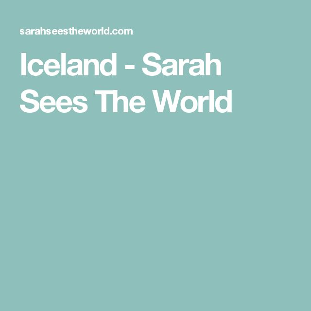 Iceland - Sarah Sees The World