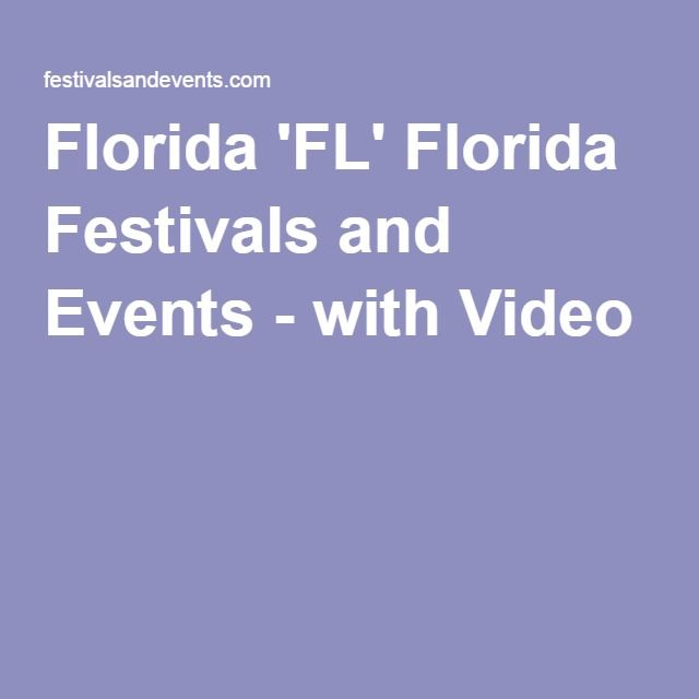 Florida 'FL' Florida Festivals and Events - with Video