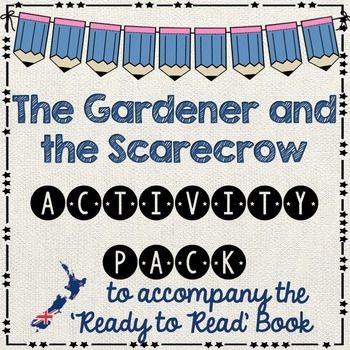 The Gardener and the Scarecrow BLUEThis activity pack is follow up work after your guided reading session. All follow up work relates to the book. It is assumed that students have had a guided reading lesson BEFORE undertaking these activities. NOTE: due to copyright none of these pages are editable.