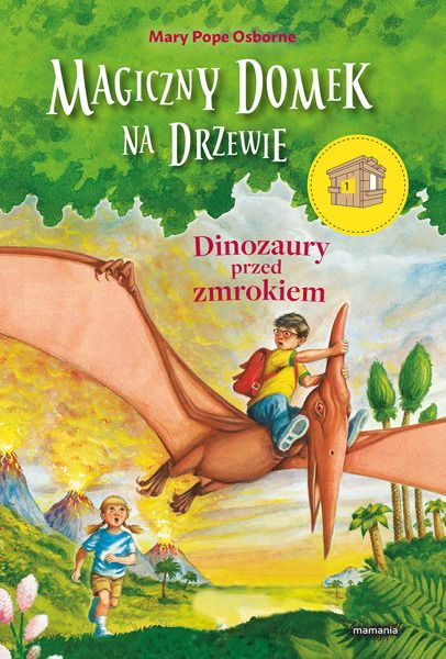 Magiczny domek na drzewie. (1) Dinozaury przed zmrokiem | Dla dzieci \ 6-9 Serie \ Magiczny domek na drzewie | Mamania