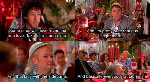 "Every now and then Adam Sandler has a great movie (e.g. The Wedding Singer, Click). ""I wanna grow old with youuu."""
