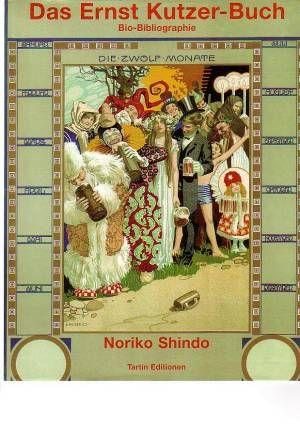 """Die große Biblio-Biographie von Noriko Shindo """"DAS ERNST KUTZER BUCH"""" mit ca 95% aller Werke meines Großvaters."""