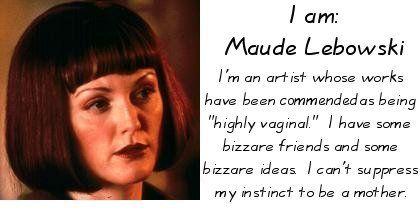 The infamous Maude Lebowski